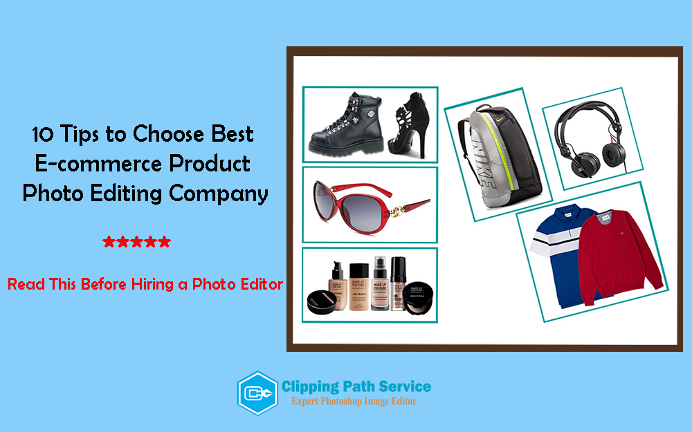 choose-best-ecommerce-product-photo-editing-company